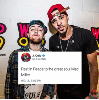 J. Cole, Mac Miller, and Memes: com  J. Cole  @JColeNC  Rest In Peace to the great soul Mac  Miller  9/7/18, 5:06 PM ripmacmiller