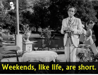 - Kind Hearts and Coronets 1949: .com/Thatsest  Weekends, like life, are short. - Kind Hearts and Coronets 1949