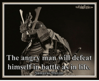 Amazon, Books, and Life: ,Com  The angry man will defeat  himself in battle asi in life. The angry man will defeat himself in battle as in life. Samurai Maxim       If you will pay attention as you go through life, you will see many people who allow their anger to defeat them. They will get angry and say or do the wrong thing. I have seen anger cost people jobs, friendships, money, the list could go on and on. Don't be defeated by your anger. Don't give your enemy an easy victory. An angry mind is never a conscious, rational mind.       I have seen many fighters at tournaments that have fought well until they lost their composure. It is fairly easy to tell when a fighter has lost his composure and has given in to his anger. His punches, instead of being controlled and focused, become wild and erratic. His kicks also become sloppy and frequently miss his targets, while at the same time leaving him open to his opponent's counter attacks. It is obvious from his behavior that he has lost his poise and is trying to inflict a painful blow just as much as he is trying to score points.       I have rarely seen someone win a match, who has allowed his anger to take control of his thinking and his actions. More often, the person who loses his cool loses the match, along with a portion of his dignity and respect. It is self-deception to believe that you are unstoppable when you get really angry.        I believe that if you think back to the times in your life when you have allowed your anger to control your actions, you will find that your anger did not win you any victories. On the contrary, the angry man usually ends up defeating himself. Don't allow your anger to defeat you! Bohdi Sanders ~ excerpt from the NEW BOOK, The Warrior Ethos  The Warrior Ethos is NOW AVAILABLE on Amazon at: http://tinyurl.com/TheWarriorEthos or on my website at: http://thewisdomwarrior.com/ Get Your Copy TODAY!!