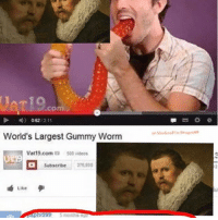 Memes, Videos, and 🤖: .com  World's Largest Gummy Worm  Vat 19.com 500 videos  subscribe 275.600  Like  phi 999