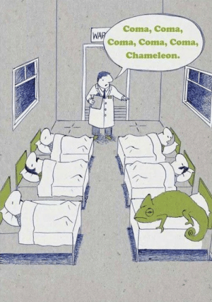 I laughed more than I should: Coma, Coma,  WAR  Coma, Coma, Coma,  Chameleon. I laughed more than I should