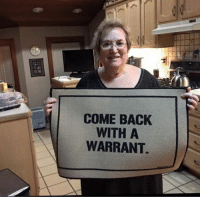 Dank, American, and Back: COME BACK  WITH A  WARRANT The most American door mat