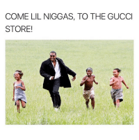Memes, Yo, and 🤖: COME LIL NIGGAS, TO THE GUCC  STORE! Yo @kanyewest adopt me