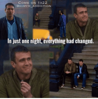 Memes, 🤖, and Himym: COME ON 1X22  @HIMYM ADDICTION  In just one night, everything had changed. This moment.. #HIMYM https://t.co/Pzy6zV2Hee