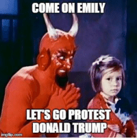 George Soros is only missing the horns.: COME ON EMILY  LETS GO PROTEST  DONALD TRUMP  flip-com George Soros is only missing the horns.
