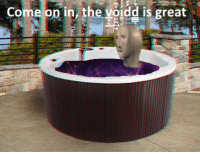 """Reddit, Com, and Src: Come  on  in  the  voidd  is  great <p>[<a href=""""https://www.reddit.com/r/surrealmemes/comments/8g9yh6/come_on_in/"""">Src</a>]</p>"""