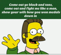 Black, Blacked, and Tanning: Come out ye black and tans  come out and fight me like a man,  show your wife how you won medals  down in