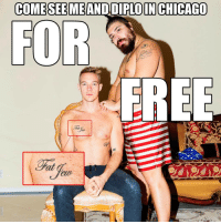 Memes, Tattoos, and Diplo: COME SEE MEAND DIPLO IN CHICAGO  FOR  FREE @DIPLO IS PLAYING A SECRET SHOW ON MY IRL TOUR IN CHICAGO ON 2-16! YES, EVERYTHING IS FUCKING FREE. (i cursed there for effect) FREE @FOURLOKO, FREE ALL-YOU-CAN-EAT COLD CUTS, FREE UNEXPLAINED BRUISES THE NEXT DAY! RSVP NOW, LINK IN BIO. ALSO, DIPLO AND I GOT TATTOOS OF EACHOTHER'S NAMES. MINE IS A TRAMP STAMP, WILL POST LATER. (photo by @ronyalwin)