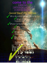 """Future, Life, and Reddit: come to the  ANNUA  INTERGALACTIC  CONFERENCE  Special, Gue 0%. Tallotan  Who: All carbon based life forms  When 45r3am  Galactic Standard. Time  Where: Centural Galactic Stadium  Why: To ciscuSS  the future of the universe  Rendle eoack  ONLY ONLY ONL <p>[<a href=""""https://www.reddit.com/r/surrealmemes/comments/8eehq2/the_conference_day_draws_nigh/"""">Src</a>]</p>"""
