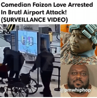 Memes, Old Man, and Desk: Comedian Faizon Love Arrested  In Brutl Airport Attack!  (SURVEILLANCE VIDEO)  mwhiphop Actor and comedian FaizonLove BKA BigWorm in Friday movie was arrested for assault in Ohio after an alleged altercation with a valet at John Glenn Columbus International Airport. Love grabbed the 24 year old man behind the neck and threw him to the ground and into a desk, then pushed him down when he tried to get up. - FULL VIDEO & STORY AT PMWHIPHOP.COM LINK IN BIO