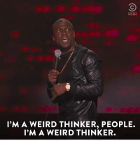 Kevin Hart shares his thoughts. #LetMeExplain is on now.: COMEDY  l'M A WEIRD THINKER, PEOPLE.  I'M A WEIRD THINKER. Kevin Hart shares his thoughts. #LetMeExplain is on now.