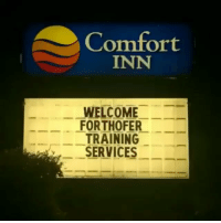Thots are not welcome on this account: Comfort  INN  WELCOME  FORTHOFER  TRAINING  SERVICES Thots are not welcome on this account