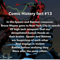 From @comichistory - Do you prefer spawn, or batman? Comment below! 💥Follow for daily awesome facts about the history of comic books💥 spawn batman crossover thedarkknight dc image badass: Comic History fact #13  In the Spawn and Batman crossover,  Bruce Wayne goes to New York City in search  of high tech weapons That use  decapitated human Heads as  their brains. Spawn and Batman  are Suspicious of each other  And engage in violent  Battles before realizing they  Were after the same villain. From @comichistory - Do you prefer spawn, or batman? Comment below! 💥Follow for daily awesome facts about the history of comic books💥 spawn batman crossover thedarkknight dc image badass