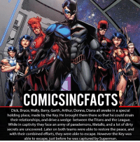 Should I do more story facts or just feats?! Please Turn On Your Post Notifications For My Account😜👍! - - - - - - - - - - - - - - - - - - - - - - - - Batman Superman DCEU DCComics DeadPool DCUniverse Marvel Flash MarvelComics MCU MarvelUniverse Netflix DeathStroke JusticeLeague StarWars Spiderman Ironman Batman Logan TheJoker Like4Like L4L WonderWoman DoctorStrange Flash JusticeLeague WonderWoman Hulk Disney CW DarthVader Tonystark Wolverine logan: COMIC SINCFACTS  Dick, Bruce, Wally, Barry, Garth, Arthur, Donna, Diana all awake in a special  holding place, made by the Key. He brought themthere so that he could strain  their relationships, and drive a wedge between theTitans and the League.  While in captivity they face an army of parademons, Metallo, and a lot of dirty  secrets are uncovered. Later on both teams were able to restore the peace, and  with their combined efforts, they were able to escape. However the Key was  able to escape, just before he was captured by Superman. Should I do more story facts or just feats?! Please Turn On Your Post Notifications For My Account😜👍! - - - - - - - - - - - - - - - - - - - - - - - - Batman Superman DCEU DCComics DeadPool DCUniverse Marvel Flash MarvelComics MCU MarvelUniverse Netflix DeathStroke JusticeLeague StarWars Spiderman Ironman Batman Logan TheJoker Like4Like L4L WonderWoman DoctorStrange Flash JusticeLeague WonderWoman Hulk Disney CW DarthVader Tonystark Wolverine logan
