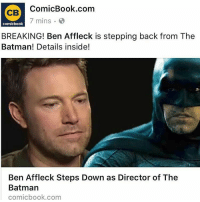 """Memes, Warner Bros., and Ben Affleck: ComicBook.com  CB  7 mins.  comicbook  BREAKING! Ben Affleck is stepping back from The  Batman! Details inside!  Ben Affleck Steps Down as Director of The  Batman  comicbook.com @heroes.villains.daily - Ohh shit!! """"There are certain characters who hold a special place in the hearts of millions,"""" Affleck said in a statement. """"Performing this role demands focus, passion and the very best performance I can give. It has become clear that I cannot do both jobs to the level they require. Together with the studio, I have decided to find a partner in a director who will collaborate with me on this massive film. I am still in this, and we are making it, but we are currently looking for a director. I remain extremely committed to this project, and look forward to bringing this to life for fans around the world."""" Affleck and Warner Bros. will now begin searching for a new director. batman dc dccomics dcheroes dcuniverse dcnation"""