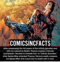 """Batman, Disney, and Memes: COMICSINCFACTS  After possessing the full power of the infinity gauntlet and  still not noticed by Death, Thanos created a female  counterpart, Terraxia to worship him. In """"Infinity Gauntlet,""""  after Spider-Man attacked Thanos, Terraxia easily overpow  ers Spider-Man and mauls him to death with a rock. That's really unfortunate... Please Turn On Your Post Notifications For My Account😜👍! - - - - - - - - - - - - - - - - - - - - - - - - Batman Superman DCEU DCComics DeadPool DCUniverse Marvel Flash MarvelComics MCU MarvelUniverse Netflix DeathStroke JusticeLeague StarWars Spiderman Ironman Batman Logan TheJoker Like4Like L4L WonderWoman DoctorStrange Flash JusticeLeague WonderWoman Hulk Disney CW DarthVader Tonystark Wolverine"""