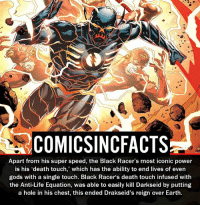 "Batman, Disney, and Life: COMICSINCFACTS  Apart from his super speed, the Black Racer's most iconic power  is his ""death touch,"" which has the ability to end lives of even  gods with a single touch. Black Racer's death touch infused with  the Anti-Life Equation, was able to easily kill Darkseid by putting  a hole in his chest, this ended Drakseid's reign over Earth. He is also immortal... Please Turn On Your Post Notifications For My Account😜👍! - - - - - - - - - - - - - - - - - - - - - - - - Batman Superman DCEU DCComics DeadPool DCUniverse Marvel Flash MarvelComics MCU MarvelUniverse Netflix DeathStroke JusticeLeague StarWars Spiderman Ironman Batman Logan TheJoker Like4Like L4L WonderWoman DoctorStrange Flash JusticeLeague WonderWoman Hulk Disney CW DarthVader Tonystark Wolverine"