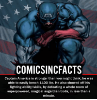 "America, Batman, and Disney: COMICSINCFACTS  Captain America is stronger than you might think, he was  able to easily bench 1100 lbs. He also showed off his  fighting ability/skills, by defeating a whole room of  superpowered, magical asgardian trolls, in less than a  minute. ""Punch you right in you perfect teeth"" - What movie is that line from?! Please Turn On Your Post Notifications For My Account😜👍! - - - - - - - - - - - - - - - - - - - - - - - - Batman Superman DCEU DCComics DeadPool DCUniverse Marvel Flash MarvelComics MCU MarvelUniverse Netflix DeathStroke JusticeLeague StarWars Spiderman Ironman Batman Logan TheJoker Like4Like L4L WonderWoman DoctorStrange Flash JusticeLeague WonderWoman Hulk Disney CW DarthVader Tonystark Wolverine"