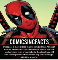 Deadpool, Underestimated or Overrated?! Please Turn On Your Post Notifications For My Account😜👍! - - - - - - - - - - - - - - - - - - - - - - - - Batman Superman DCEU DCComics DeadPool DCUniverse Marvel Flash MarvelComics MCU MarvelUniverse Netflix DeathStroke JusticeLeague StarWars Spiderman Ironman Batman Logan TheJoker Like4Like L4L WonderWoman DoctorStrange Flash JusticeLeague WonderWoman Hulk Disney CW DarthVader Tonystark Wolverine: COMICSINCFACTS  Deadpool is more skilled than you might think. Although  Captain America has the super soldier serum, and has  studied many form of martial arts, Deadpool was still  able to overpower and overwhelm cap the entire fight,  with little struggle. Deadpool, Underestimated or Overrated?! Please Turn On Your Post Notifications For My Account😜👍! - - - - - - - - - - - - - - - - - - - - - - - - Batman Superman DCEU DCComics DeadPool DCUniverse Marvel Flash MarvelComics MCU MarvelUniverse Netflix DeathStroke JusticeLeague StarWars Spiderman Ironman Batman Logan TheJoker Like4Like L4L WonderWoman DoctorStrange Flash JusticeLeague WonderWoman Hulk Disney CW DarthVader Tonystark Wolverine