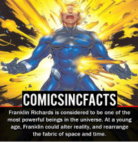 Franklin Richards Vs Dr. Manhattan?! Please Turn On Your Post Notifications For My Account😜👍! - - - - - - - - - - - - - - - - - - - - - - - - Batman Superman DCEU DCComics DeadPool DCUniverse Marvel Flash MarvelComics MCU MarvelUniverse Netflix DeathStroke JusticeLeague StarWars Spiderman Ironman Batman Logan TheJoker Like4Like L4L WonderWoman DoctorStrange Flash JusticeLeague WonderWoman Hulk Disney CW DarthVader Tonystark Wolverine: COMICSINCFACTS  Franklin Richards is considered to be one of the  most powerful beings in the universe. At a young  age, Franklin could alter reality, and rearrange  the fabric of space and time. Franklin Richards Vs Dr. Manhattan?! Please Turn On Your Post Notifications For My Account😜👍! - - - - - - - - - - - - - - - - - - - - - - - - Batman Superman DCEU DCComics DeadPool DCUniverse Marvel Flash MarvelComics MCU MarvelUniverse Netflix DeathStroke JusticeLeague StarWars Spiderman Ironman Batman Logan TheJoker Like4Like L4L WonderWoman DoctorStrange Flash JusticeLeague WonderWoman Hulk Disney CW DarthVader Tonystark Wolverine
