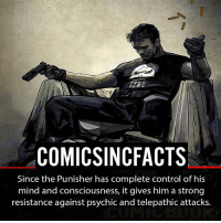 Batman, Disney, and Memes: COMICSINCFACTS  Since the Punisher has complete control of his  mind and consciousness, it gives him a strong  resistance against psychic and telepathic attacks. Punisher Vs Batman?! Please Turn On Your Post Notifications For My Account😜👍! - - - - - - - - - - - - - - - - - - - - - - - - Batman Superman DCEU DCComics DeadPool DCUniverse Marvel Flash MarvelComics MCU MarvelUniverse Netflix DeathStroke JusticeLeague StarWars Spiderman Ironman Batman Logan TheJoker Like4Like L4L WonderWoman DoctorStrange Flash JusticeLeague WonderWoman Hulk Disney CW DarthVader Tonystark Wolverine logan