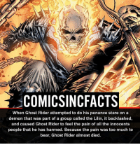 Ghost Rider Vs Lobo?! Who is your favorite Ghost Rider?! Please Turn On Your Post Notifications For My Account😜👍! - - - - - - - - - - - - - - - - - - - - - - - - Batman Superman DCEU DCComics DeadPool DCUniverse Marvel Flash MarvelComics MCU MarvelUniverse Netflix DeathStroke JusticeLeague StarWars Spiderman Ironman Batman Logan TheJoker Like4Like L4L WonderWoman DoctorStrange Flash JusticeLeague WonderWoman Hulk Disney CW DarthVader Tonystark Wolverine: COMICSINCFACTS  When Ghost Rider attempted to do his penance stare on a  demon that was part of a group called the Lilin, it backlashed,  and caused Ghost Rider to feel the pain of all the innocents  people that he has harmed. Because the pain was too much to  bear, Ghost Rider almost died. Ghost Rider Vs Lobo?! Who is your favorite Ghost Rider?! Please Turn On Your Post Notifications For My Account😜👍! - - - - - - - - - - - - - - - - - - - - - - - - Batman Superman DCEU DCComics DeadPool DCUniverse Marvel Flash MarvelComics MCU MarvelUniverse Netflix DeathStroke JusticeLeague StarWars Spiderman Ironman Batman Logan TheJoker Like4Like L4L WonderWoman DoctorStrange Flash JusticeLeague WonderWoman Hulk Disney CW DarthVader Tonystark Wolverine