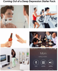 Funny, Mute, and Depression: Coming Out of a Deep Depression Starter Pack  12:17 PM  Mom  calling mobile...  mute  keypad  speaker Fuck