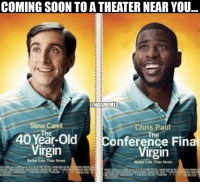 Chris Paul, Nba, and Steve Carell: COMING SOON TO ATHEATER NEAR YOU  ONBAMEMES  Steve Carell  Chris Paul  40 Year-Old  onference Final  Virgin  Virgin  Better Late ThunNever. Starring CP3.