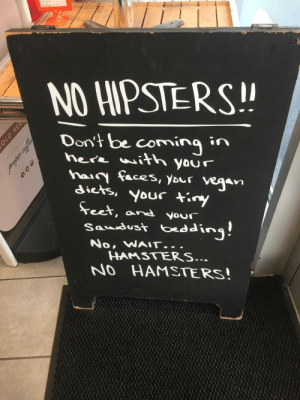 Seen this at a local coffee shop: comino in  nera ith your  AceS, your  rY  3  HAASTERS  NO HAMSTERS! Seen this at a local coffee shop