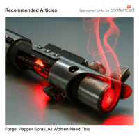 Looks like Jedis are now buying ads: commended Articles  Sponsored Links by content ad  Forget Pepper Spray, All Women Need This Looks like Jedis are now buying ads
