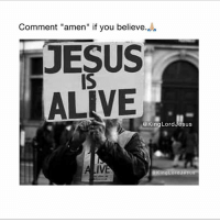 """jes: Comment """"amen"""" if you believe.  JESUS  IALivE  @KingLord Jesus  King Lord Jes"""