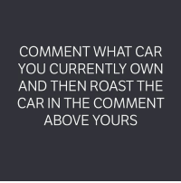 This could get interesting... . . carthrottle carmemes jdm turbo boost tuner carsofinstagram carswithoutlimits carporn instacars supercar carspotting supercarspotting stance stancenation stancedaily racecar blacklist cargram: COMMENT WHAT CAR  YOU CURRENTLY OWN  AND THEN ROAST THE  CAR IN THE COMMENT  ABOVE YOURS This could get interesting... . . carthrottle carmemes jdm turbo boost tuner carsofinstagram carswithoutlimits carporn instacars supercar carspotting supercarspotting stance stancenation stancedaily racecar blacklist cargram