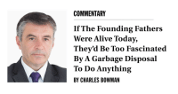 Alive, Today, and Garbage: COMMENTARY  IfThe Founding Fathers  Were Alive Today,  They'd Be Too Fascinated  By A Garbage Disposal  To Do Anything  BY CHARLES BOWMAN