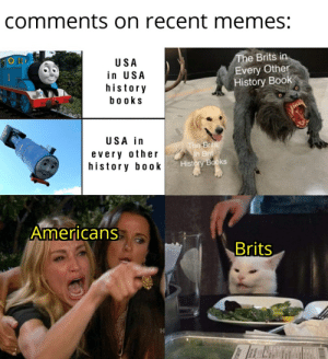 Books, Memes, and Shit: comments on recent memes:  OH  The Brits in  USA  Every Other  History Book  in USA  history  books  USA in  The-Brits  in Brit  History Books  every other  history book  Americans  Brits ouR HiSTory bOokS sHiT aLL oVEr thE GReatESt cOuNTry oN EaRtH