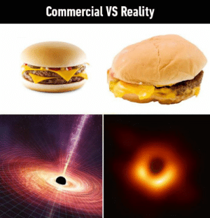 At least it's real tho: Commercial VS Reality At least it's real tho