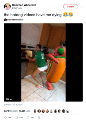 To Be Frank, These Hot Dog Snapchat Filter Memes Are Perfect   CCUK: Common White Girl  Follow  GirPosts  the hotdog videos have me dying  ashy ranchkicker  0:06 l  2:35 AM-13 Jul 2017  Sái e 06  5,574 Retweets 17,667 Likes To Be Frank, These Hot Dog Snapchat Filter Memes Are Perfect   CCUK