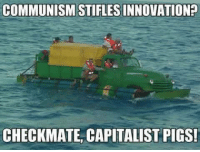 checkmate: COMMUNISM STIFLESSINNOVATION?  CHECKMATE CAPITALIST PIGS!