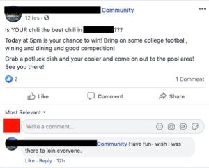 My apartment complex can't make it to their own party: |Community  12 hrs  Is YOUR chili the best chili in[  ]???  Today at 5pm is your chance to win! Bring on some college football,  wining and dining and good competition!  Grab a potluck dish and your cooler and come on out to the pool area!  See you there!  2  1 Comment  Like  Comment  Share  Most Relevant  Write a comment...  GIF  Community Have fun- wish I was  there to join everyone.  Like Reply 12h My apartment complex can't make it to their own party