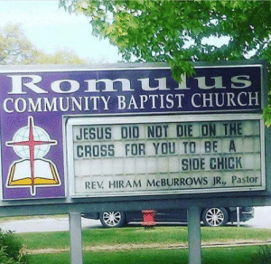 Church, Community, and Jesus: COMMUNITY BAPTIST CHURCH  JESUS DIO NOT DIE ON THE  CROSS FOR YOU TO BE  副  A  SIDE CHICK  REV HIRAM McBURROWS JR, Pastor When your pastor is savage