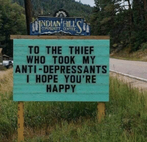 Happy, Hope, and Irl: COMMUNTY CENTER  TO THE THIEF  WHO TOOK MY  ANTI-DEPRESSANTS  I HOPE YOU'RE  HAPPY me irl