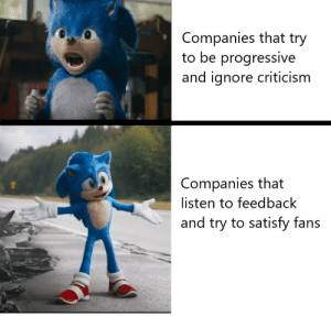 Dank, Memes, and Target: Companies that try  to be progressive  and ignore criticism  Companies that  listen to feedback  and try to satisfy fans Thank you Sega, very cool by klmills8 MORE MEMES