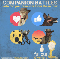 Memes, Fallout, and 🤖: COMPANION BATTLES  vote for your favourite from these four  fallout  dwellers  facebook.com/falloutdwellers Who's your favourite companion out of these four? -Mechanist