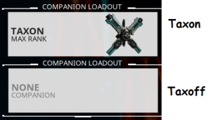 This, This Guy, and Guy: COMPANION LOADOUT  Taxon  TAXON  MAX RANK  COMPANION LOADOUT  NONE  COMPANION  Taxoff This guy...