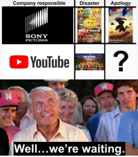 Emoji, Sony, and Spider: Company responsibleDisaster Apology  EMOJI MOVIE  An  beyond words  SONY  PICTURES  JULY 28  INTO THE SPIDER-VERSE  YouTube ?  bulube  AEWIND  Well...we're waiting. I made a chart