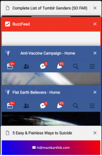 Tumblr, Buzzfeed, and Earth: Complete List of Tumblr Genders (SO FAR) X  BuzzFeed  Anti-Vaccine Campaign - Home  9+  5 95  f  Flat Earth Believers - Home  9+  95  5 Easy & Painless Ways to Suicide  hi@manikarthik.com