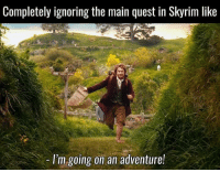 Oh heck yes!!  {Sai}  #LLG #LegitLadyGamers: Completely ignoring the main quest in Skyrim like  I'm going on an adventure! Oh heck yes!!  {Sai}  #LLG #LegitLadyGamers