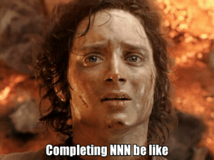 It's over...It's finally over.. :'): Completing NNN be like It's over...It's finally over.. :')