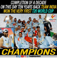 World Cup, Cricket, and India: COMPLETION OF A DECADE  ON THIS DAY TEN YEARS BACKTEAM INDIA  WON THE VERY FIRST T20 WORLD CUP  LAUGHINC  Tth  CHAMPIONS  f/laughingcolours #T20Worldcup2007  MS Dhoni Indian Cricket Team