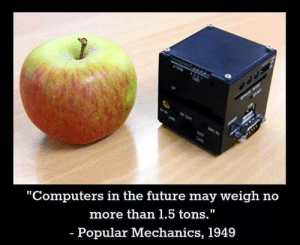 "Apple, Computers, and Future: ""Computers in the future may weigh no  more than 1.5 tons.""  Popular Mechanics, 1949 Apple vs PC"