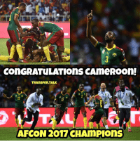Memes, Egypt, and 🤖: Con GRATULATIOnS CAmeROOn!  TRAnsFeR TALK  AFCON 2017 CHAMPIOnS CONGRATULATIONS CAMEROON AFRICA CUP OF NATIONS CHAMPIONS 2017! 🇨🇲 (Egypt 1 - 2 Cameroon)